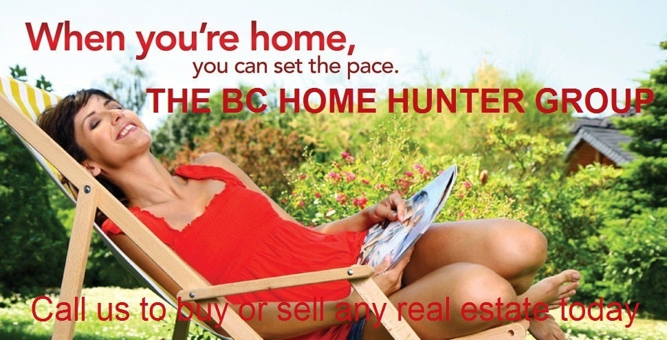 THE BC HOME HUNTER GROUP REAL ESTATE TEAM FRASER VALLEY METRO VANCOUVER WEST VANCOUVER NORTH VANCOUVER SOUTH SURREY WHITE ROCK LANGLEY CLOVERDALE CLAYTON SURREY BURNABY  WWW.BCHOMEHUNTER.COM AWARD WINNING FRIENDLIEST REAL ESTATE TEAM